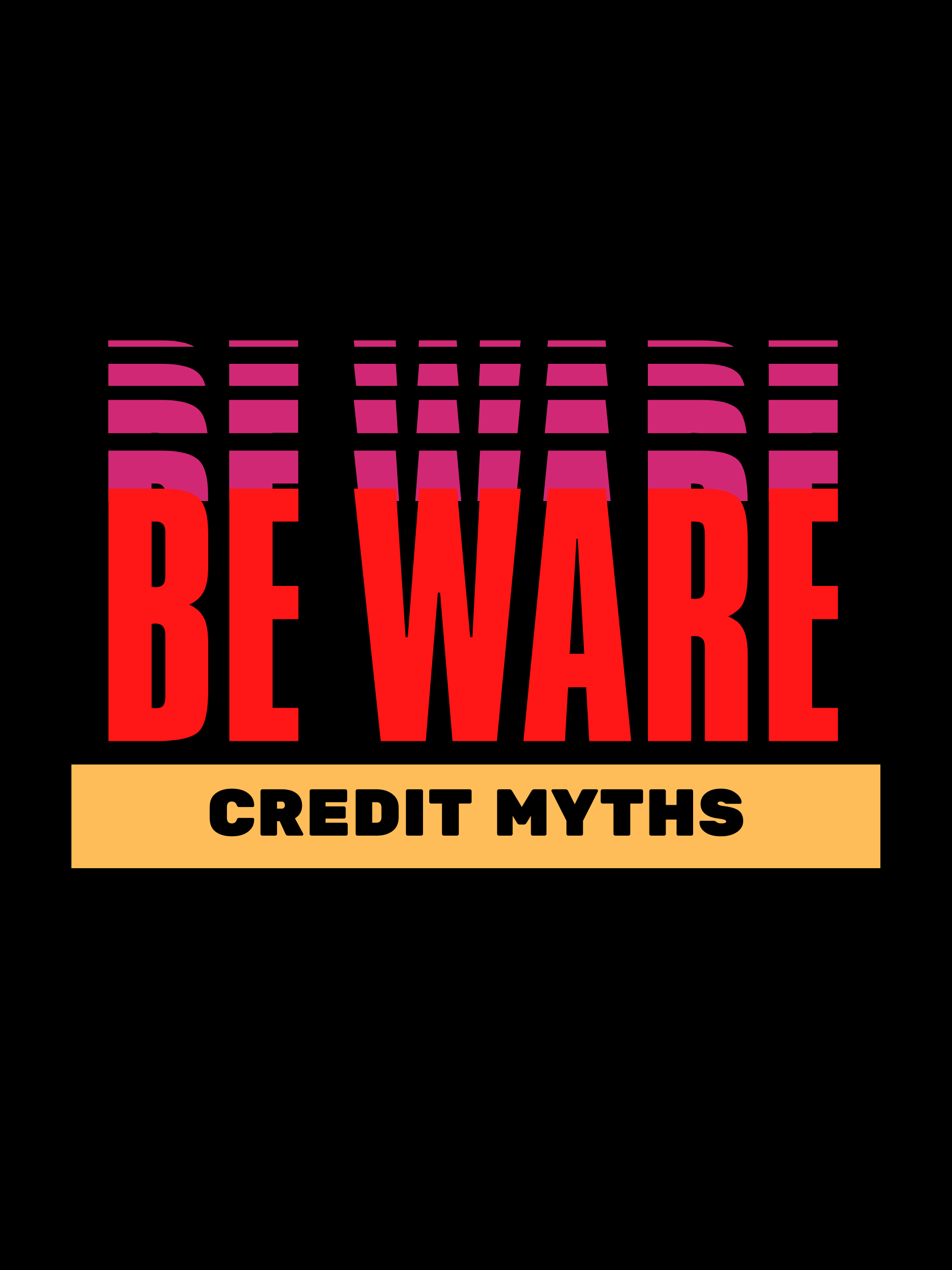 Beware of The Credit Myths
